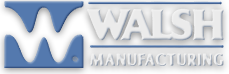 Walsh Manufacturing